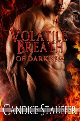 Volatile Breath of Darkness by Candice Stauffer