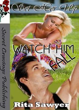 Set Her Up, Watch Him Fall by Rita Sawyer