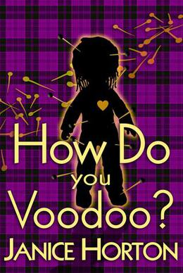How Do You Voodoo? by Janice Horton
