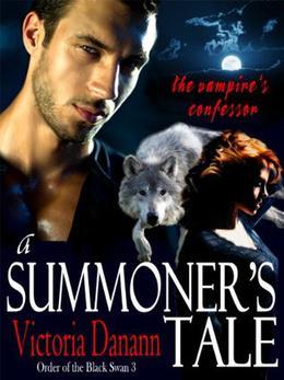 A Summoner's Tale - The Vampire's Confessor by Victoria Danann