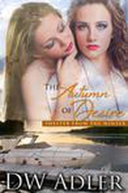 The Autumn of Desire by D.W. Adler