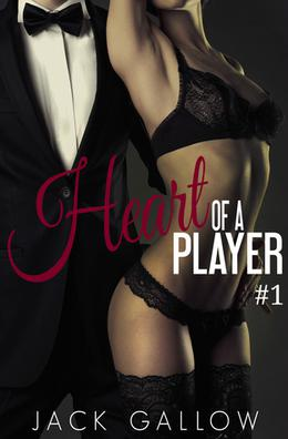 Heart Of A Player by Jack Gallow