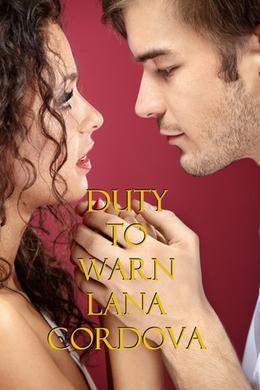 Duty to Warn by Lana Cordova