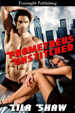 Prometheus Unstitched by Lila Shaw, Claire Gillian