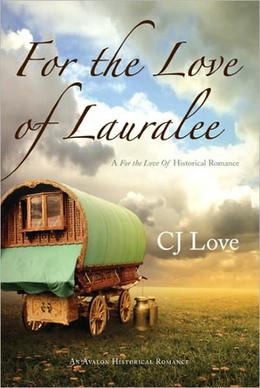 For the Love of Lauralee by C.J. Love