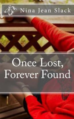 Once Lost, Forever Found by Nina Jean Slack