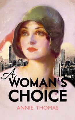 A Woman's Choice by Annie Thomas