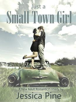 Just A Small Town Girl by Jessica Pine