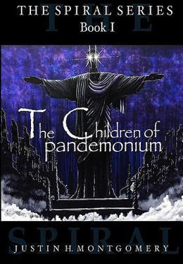 The Children of Pandemonium by Justin H Montgomery