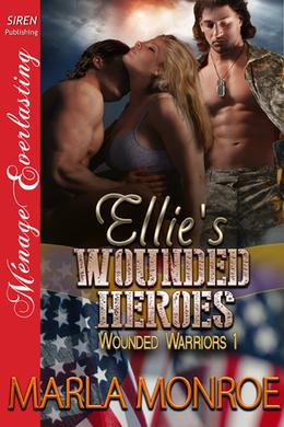 Ellie's Wounded Heroes by Marla Monroe