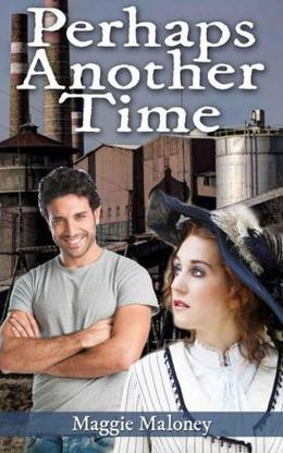Perhaps Another Time by Maggie Maloney