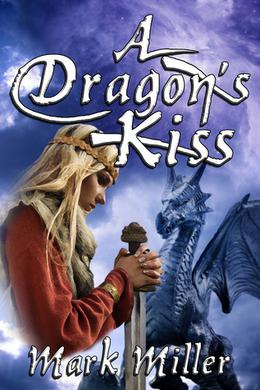 A Dragon's Kiss by Mark Miller