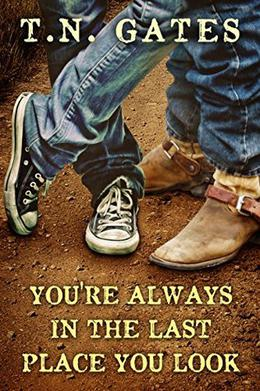 You're Always in the Last Place You Look by T.N. Gates