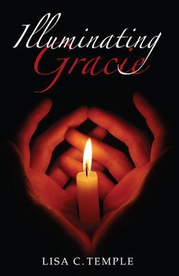 Illuminating Gracie by Lisa C. Temple