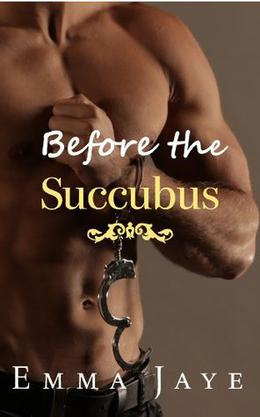 Before the Succubus by Emma Jaye