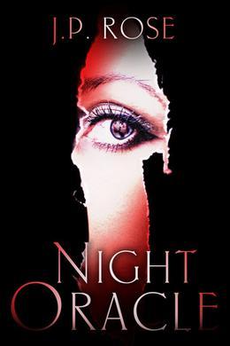 NIGHT ORACLE by J.P. Rose