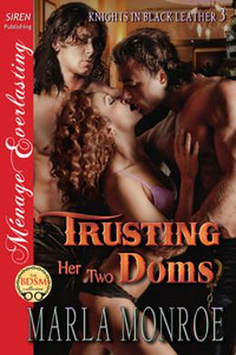 Trusting Her Two Doms by Marla Monroe