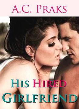 His Hired Girlfriend by A.C. Praks