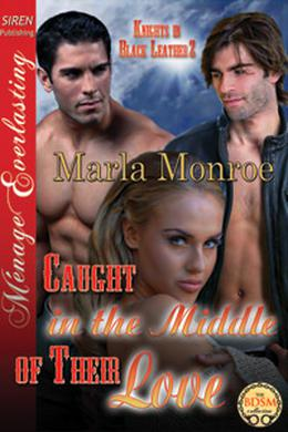 Caught in the Middle of Their Love by Marla Monroe