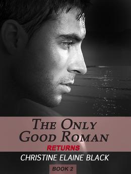 The Only Good Roman Returns by Christine Elaine Black