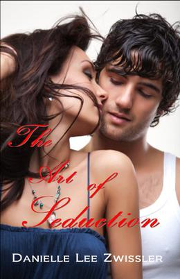 The Art of Seduction by Danielle Lee Zwissler