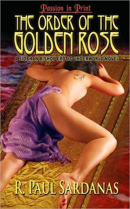 The Order of the Golden Rose by R. Paul Sardanas