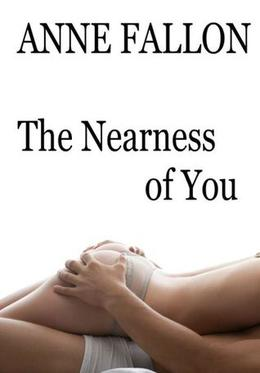 The Nearness of You by Anne Fallon