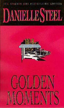 Golden Moments. Danielle Steel by Danielle Steel