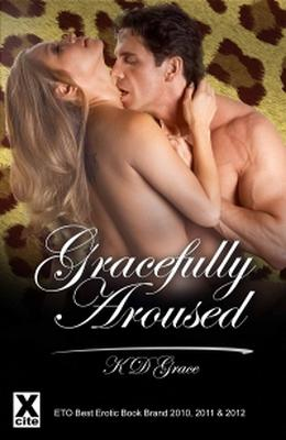 Gracefully Aroused: The Best of K D Grace by K.D. Grace