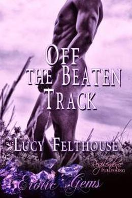 Off the Beaten Track by Lucy Felthouse