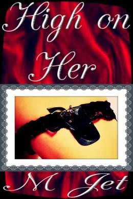 High on Her by M. Jet