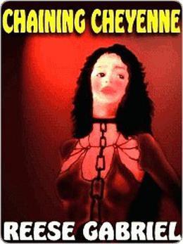 Chaining Cheyenne by Reese Gabriel