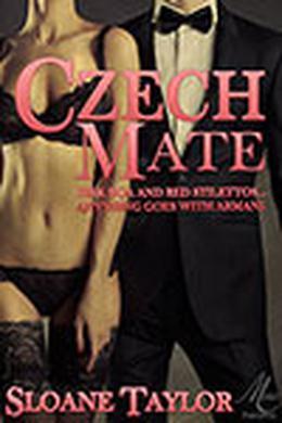 Czech Mate by Sloane Taylor