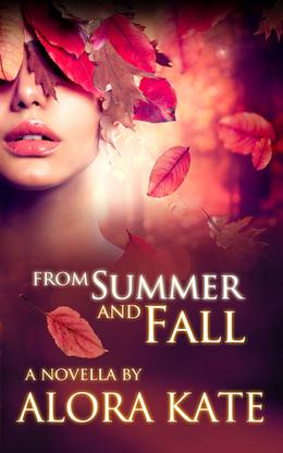 From Summer and Fall by Alora Kate