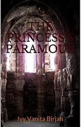 The Princess's Paramour by Ivy Vanita Birjah