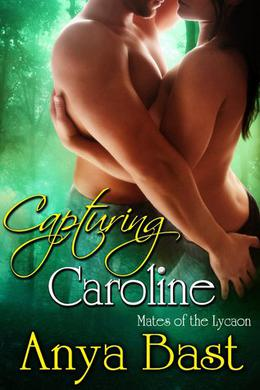 Capturing Caroline by Anya Bast