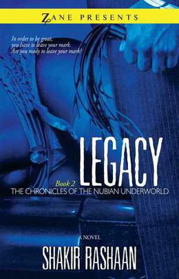 Legacy: Book Two of the Chronicles of the Nubian Underworld by Shakir Rashaan