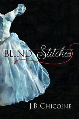 Blind Stitches by J.B. Chicoine