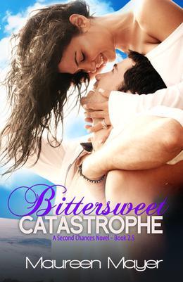 Bittersweet Catastrophe by Maureen Mayer