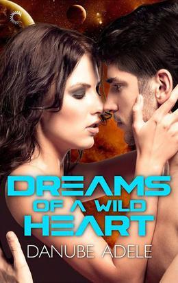 Dreams of a Wild Heart by Danube Adele