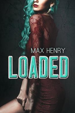 Loaded by Max Henry