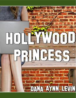 Hollywood Princess by Dana Aynn Levin