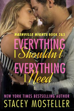 Everything I Shouldn't / Everything I Need by Stacey Mosteller