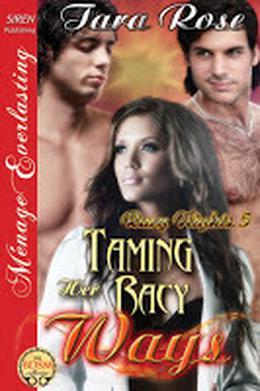 Taming Her Racy Ways by Tara Rose