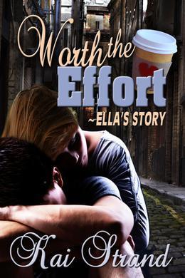 Worth the Effort: Ella's Story by Kai Strand