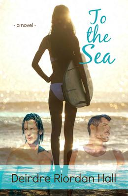 To the Sea by Deirdre Riordan Hall