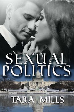 Sexual Politics by Tara Mills