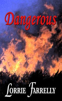 Dangerous by Lorrie Farrelly