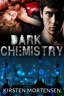 Dark Chemistry by Kirsten Mortensen