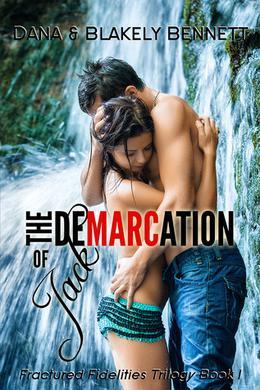 The Demarcation of Jack by Dana Bennett, Blakely Bennett